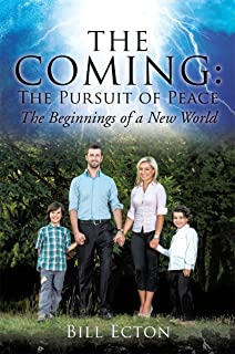 The Coming: The Pursuit of Peace: The Beginnings of a New World