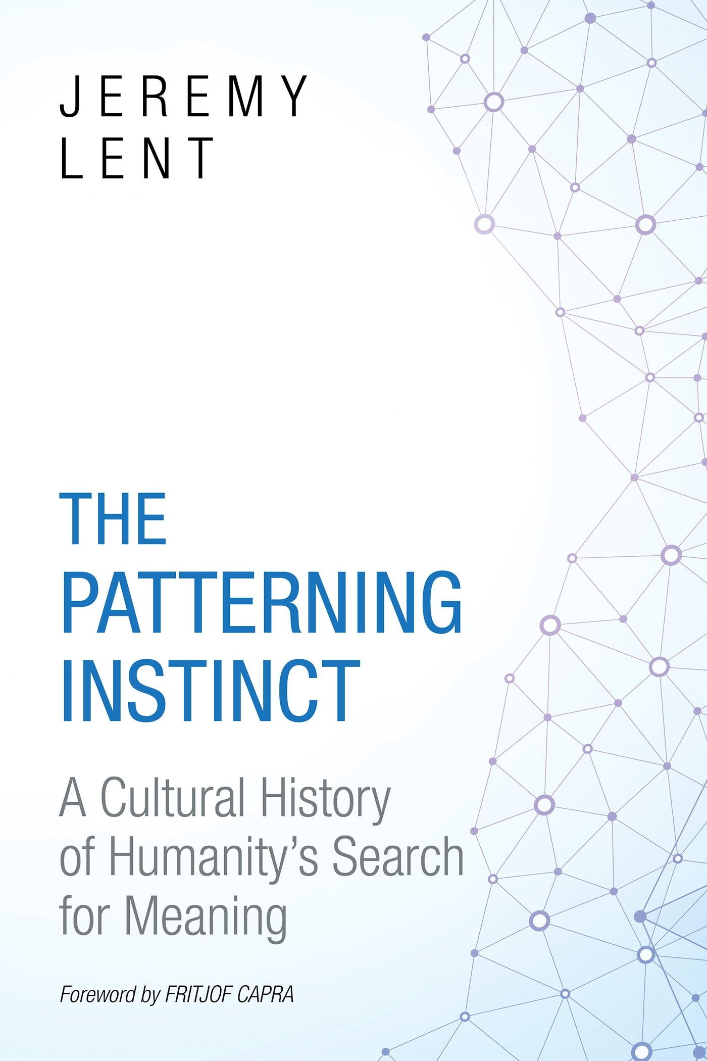 Image OfThe Patterning Instinct: A Cultural History Of Humanity's Search For Meaning
