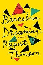 Barcelona Dreaming: A Novel
