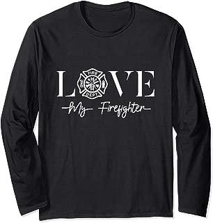 Love My Firefighter Wife Girlfriend Gift Long Sleeve T-Shirt
