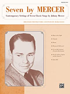 Seven by Mercer: Contemporary Settings of Seven Classic Songs by Johnny Mercer (Medium High Voice)