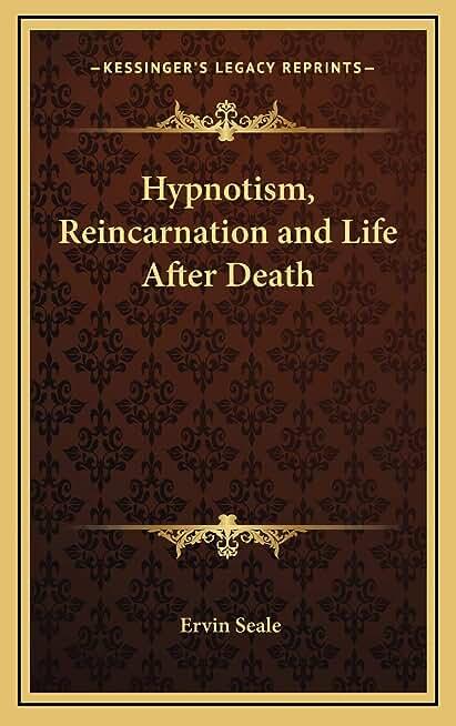 Hypnotism, Reincarnation and Life After Death