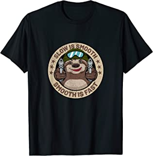 Slow Is Smooth Is Fast Funny Sloth Firearm Shooting Shirt