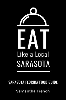 Eat Like a Local- Sarasota: Sarasota Florida Food Guide