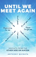 Until We Meet Again: Insights from the Other Side on Suicide