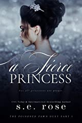 A Fierce Princess: The Poisoned Pawn Duet Part I Kindle Edition