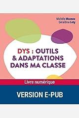Dys : Outils et adaptations dans ma classe Format Kindle