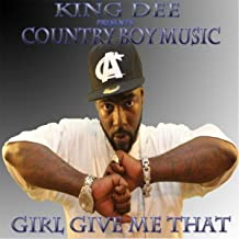 Girl Give Me That (feat. P Nix the Prince, Bo Outlaw & J the Great)