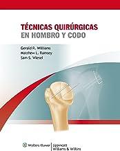 Tecnicas quirurgicas en hombro y codo (Spanish Edition)