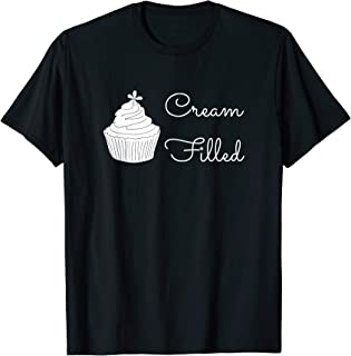Cream Filled T-Shirt For Cupcake Lover