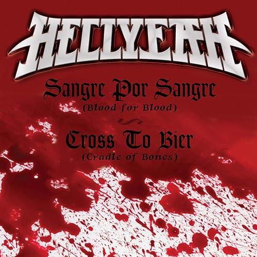 Sangre Por Sangre (Blood For Blood) / Cross To Bier (Cradle Of Bones) [Explicit] de Hellyeah en Amazon Music - Amazon.es