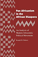 Pan Africanism in the African Diaspora: An Analysis of Modern Afrocentric Political Movements (African American Life Series)
