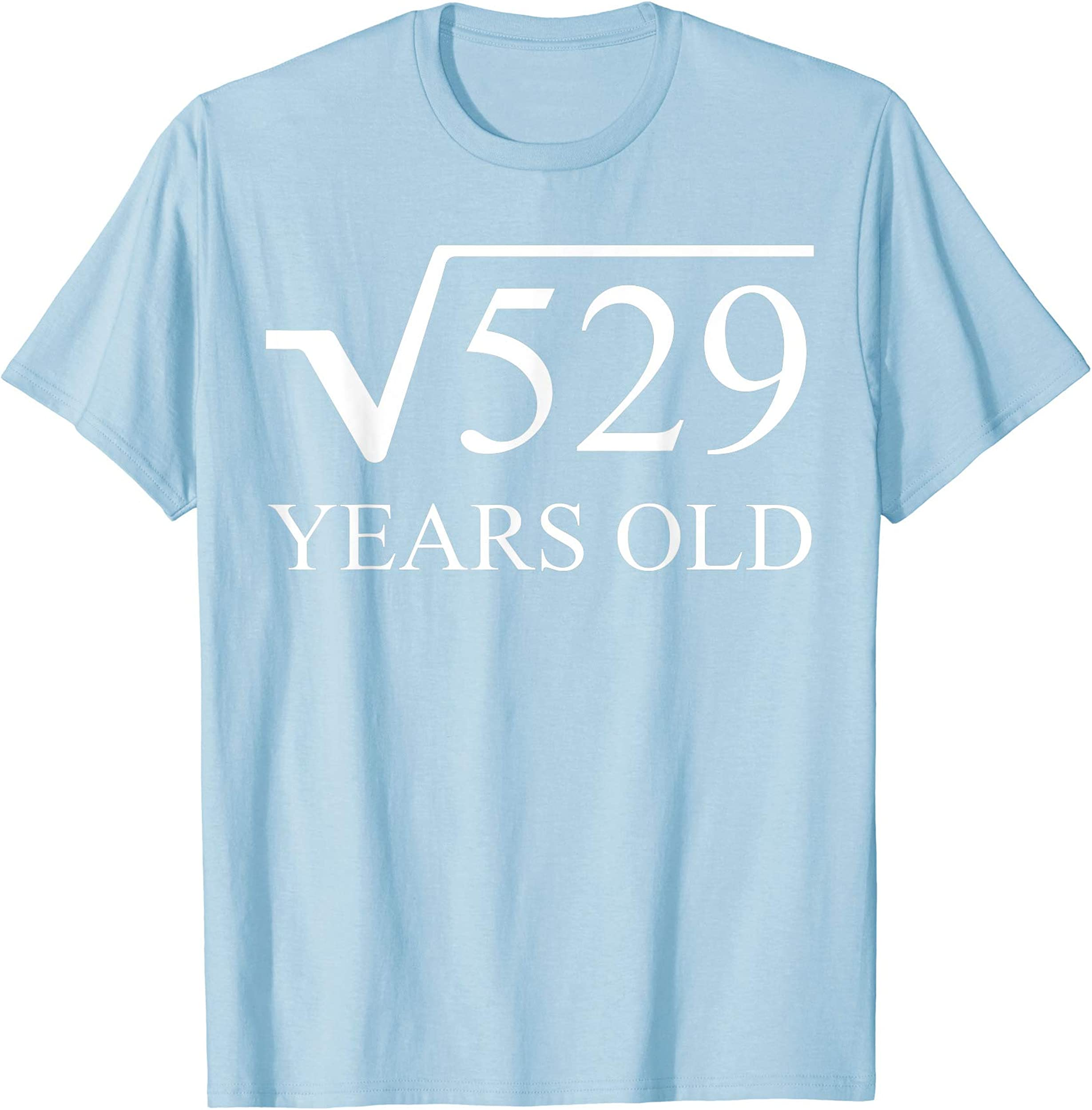 23rd Birthday Tee Shirt 23 Years Old Square Root of 529