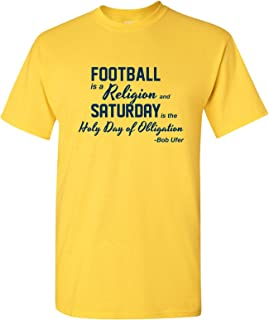 Football is a Religion Quote - Bob Ufer Michigan Wolverines Football T Shirt