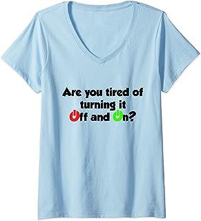 Donna Divertente supporto tecnico preventivo Sei stanco di spegner Maglietta con Collo a V