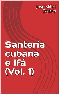 Santería cubana e Ifá (Vol. 1) (Magia y religión) (Spanish Edition)