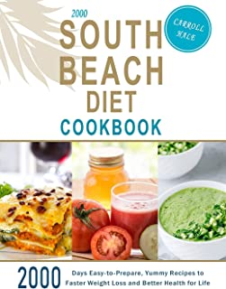 2000 South Beach Diet Cookbook: 2000 Days Easy-to-Prepare, Yummy Recipes to Faster Weight Loss and Better Health for Life