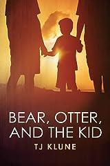 Bear, Otter and the Kid (Bear, Otter and the Kid Chronicles Book 1) Kindle Edition