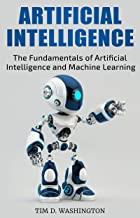 ARTIFICIAL INTELLIGENCE: The Fundamentals of Artificial Intelligence and Machine Learning (English Edition)