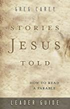Stories Jesus Told Leader Guide: How to Read a Parable