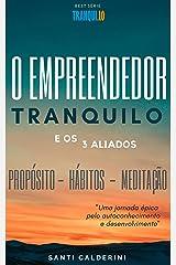 O Empreendedor Tranquilo e os 3 Aliados: Uma jornada épica pelo autoconhecimento e desenvolvimento (Tranqui.lo Livro 1) eBook Kindle