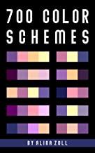 700 Color Schemes: Reference Book for Artists, Graphic Designers, Art College Students, Illustrators, Crafters (Color Combinations 2)