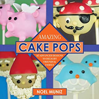 Amazing Cake Pops: 85 Advanced Designs to Delight Friends and Family (English Edition)