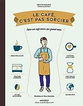 Le café c'est pas sorcier (Cuisine) (French Edition)