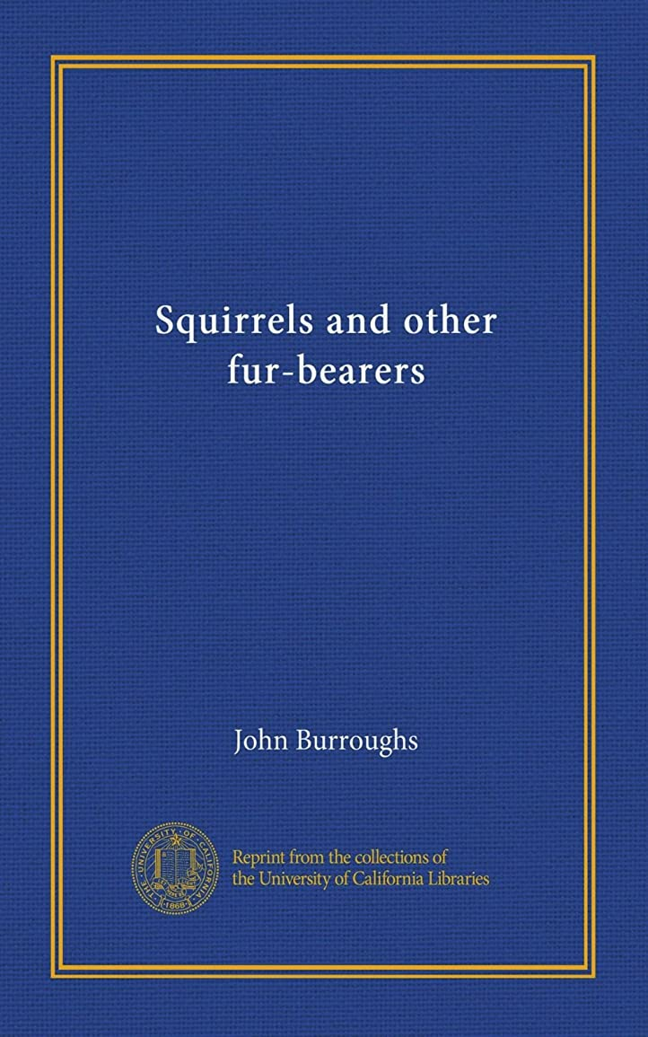 寄付葉資源Squirrels and other fur-bearers