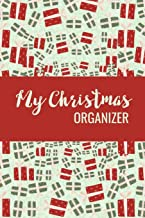 My Christmas Organizer: Festive Planner -  Gift Tracker - Christmas Cards Log - Holiday Meals Planner - Online Shopping Gift List - Elf Ideas Journal To Write In