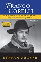 Franco Corelli and a Revolution in Singing: Fifty-four Tenors Spanning 200 Years, vol. 2