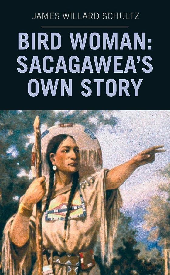 火薬雨の減らすBird Woman: Sacagawea's Own Story (English Edition)