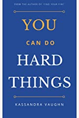 You Can Do Hard Things Kindle Edition