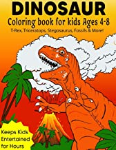 Dinosaur Coloring Book For Kids ages 4-8 (T-Rex, Triceratops, Stegosaurus, Fossils & More!): Children's Fossil & Dinosaur ...