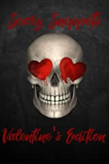 Scary Snippets: Valentine's Edition Kindle Edition