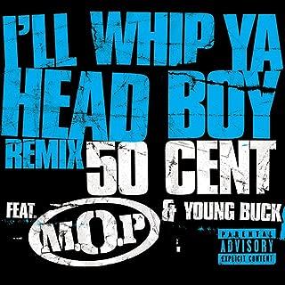 i whip ya head boy 50 cent