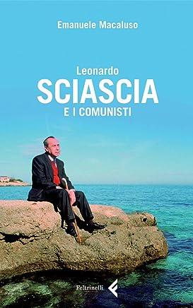 Leonardo Sciascia e i comunisti (Fuori collana)