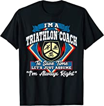 Triathlete Triathlon Coach Humor Always Right T-Shirt