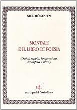 Montale e il libro di poesia (Ossi di seppia, Le occasioni, La bufera ed altri)