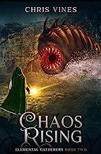 Chaos Rising (Elemental Gatherers Book 2)