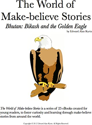 Bhutan: Bikash and the Golden Eagle (The World of Make-believe Stories Book 2) (English Edition)