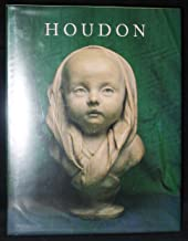 Houdon (1748-1828): an Exhibition of Sculpture From the Collection of Michael Hall, Esq. (Catalogue By Christine Defazio, Karl Fugelso, and Philip Mezzatesta)