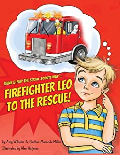 Think & Play the Social Scouts Way: Firefighter Leo to the Rescue!