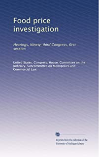 Food price investigation: Hearings, Ninety-third Congress, first session
