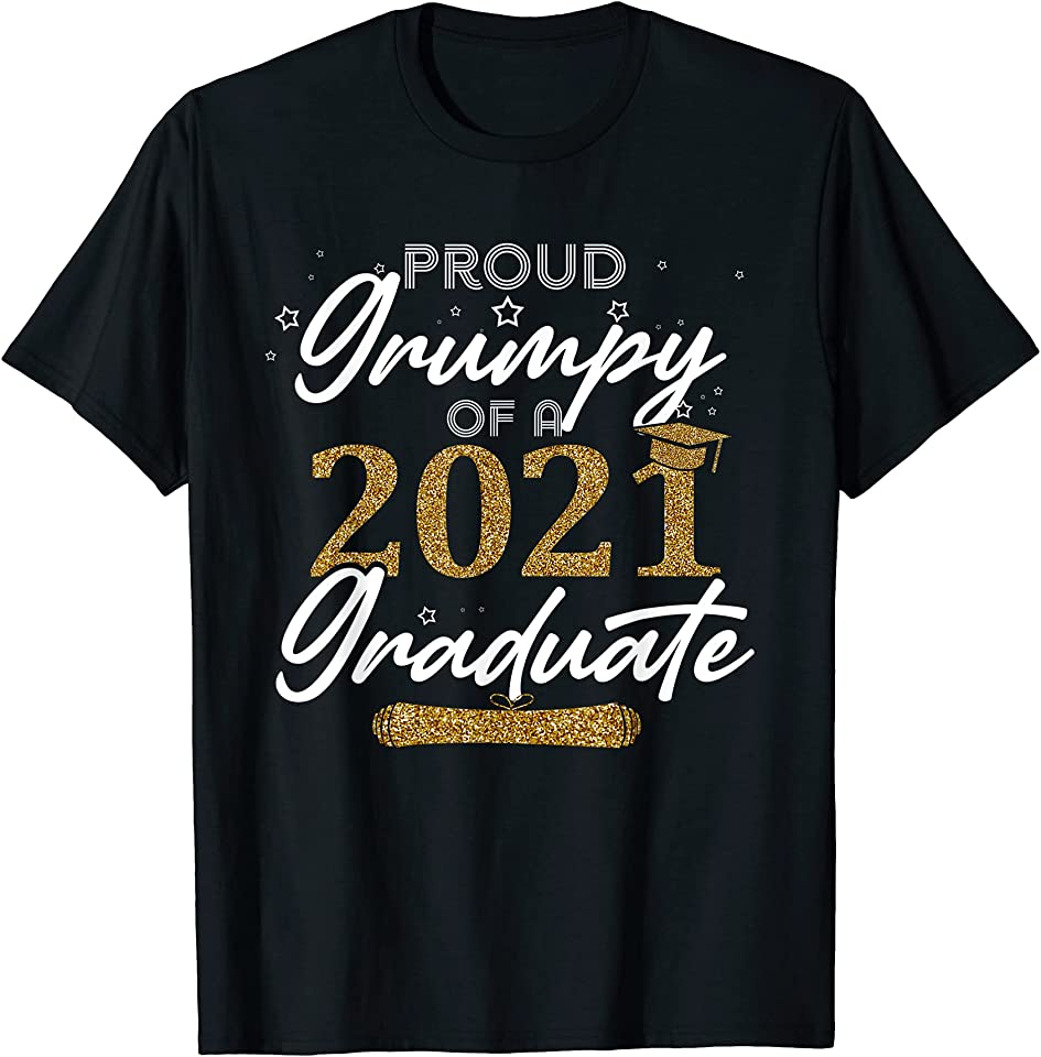 Proud Grumpy Of a Class of 2021 Graduate Senior of 21 T-Shirt