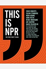 This Is NPR: The First Forty Years Kindle Edition