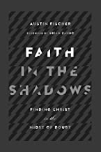 Faith in the Shadows: Finding Christ in the Midst of Doubt