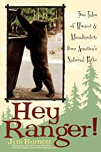 Hey Ranger!: True Tales of Humor & Misadventure from America's National Parks
