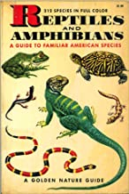 212 Species in Full Color Reptiles and Amphibians a Guide to Familiar American Species