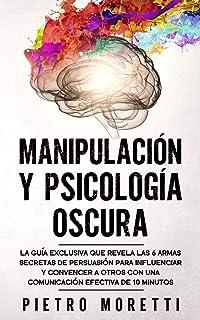 comprar comparacion Manipulación Y Psicología Oscura: La Guía Exclusiva que Revela las 6 Armas Secretas de Persuasión para Influenciar y Conve...